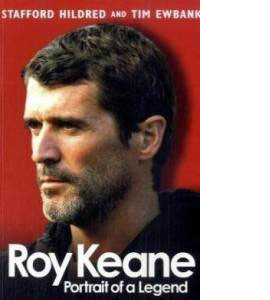 Roy Keane - Portrait Of A Legend