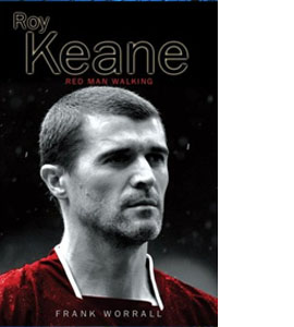 Roy Keane - Red Man Walking