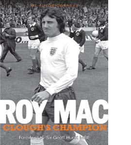 Roy Mac: Clough's Champion My Autobiography (HB)