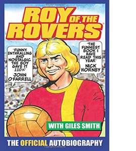 Roy of the Rovers: The Official Autobiography of Roy of the Rove