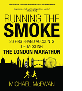 Running the Smoke: 26 First-Hand Accounts of Tackling the London