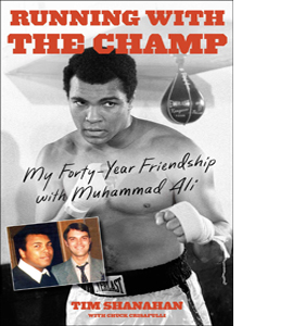 Running with the Champ: Forty-Year Friendship with Muhammad (HB)