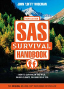 SAS Survival Handbook: How to Survive in the Wild, in any Climat