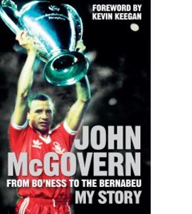 John McGovern: From Bo'ness to the Bernabeu: My St