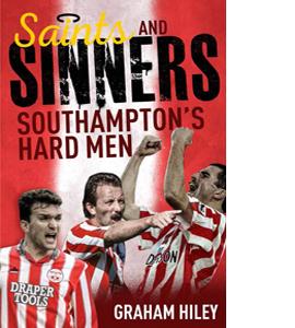 Saints and Sinners: Southampton's Hard Men (HB)