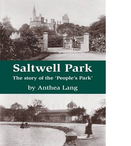 Saltwell Park. The Story Of The People's Park.
