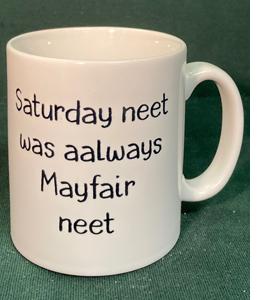 Saturday Neet Was Aalways Mayfair Neet (Mug)