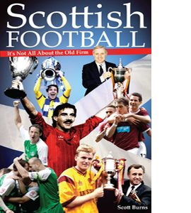 Scottish Football: It's Not All About the Old Firm