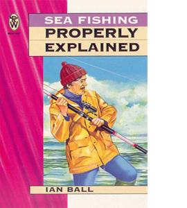 Sea Fishing: Properly Explained