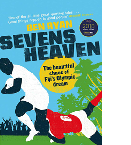Sevens Heaven : The Beautiful Chaos of Fiji's Olympic Dream