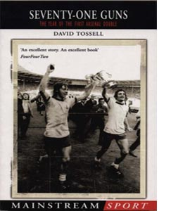 Seventy-One Guns : The Year of the First Arsenal Double