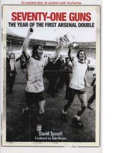 Seventy-one Guns: The Year of the First Arsenal Double (HB)
