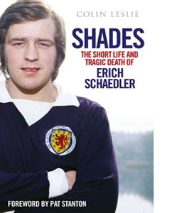 Shades: The Short Life and Tragic Death of Erich Schaedler (HB)