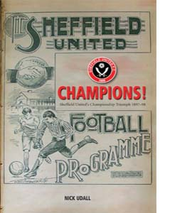 Sheffield United Champions!: Sheffield United's Championship Tri