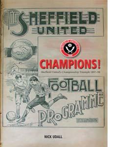 Sheffield United Champions!: Sheffield United's Championship Tri