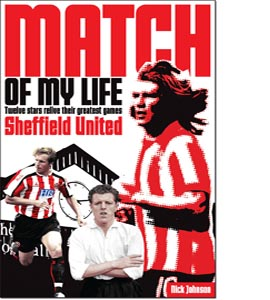 Sheffield United Match of My Life