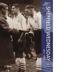 Sheffield Wednesday 1867 - 1967
