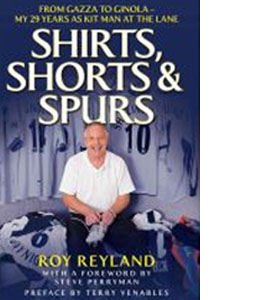 Shirts, Shorts and Spurs : From Gazza to Ginola - My 29 Years as