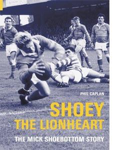 Shoey The Lionheart The Mark Shoebottom Story