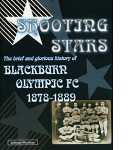 Shooting Stars: The Brief and Glorious History of Blackburn Olym