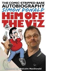 Simon Donald: Him Off The Viz (HB)