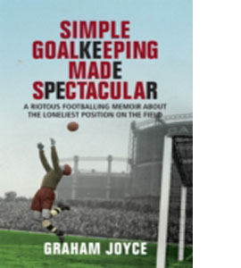 Simple Goalkeeping Made Spectacular