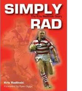 Simply Rad : The Kris Radlinski Story