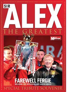 Sir Alex the Greatest
