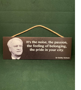 Sir Bobby Robson Famous Quote (Wooden Sign)
