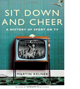 Sit Down and Cheer: A History of Sport on TV (HB)
