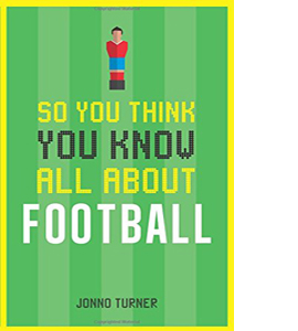 So You Think You Know All About Football (HB)