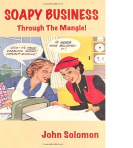 Soapy Business: Through the Mangle