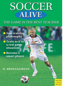 Soccer Alive: The Game is the Best Teacher