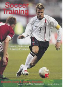 Soccer Training: Games, Drills and Fitness Practices