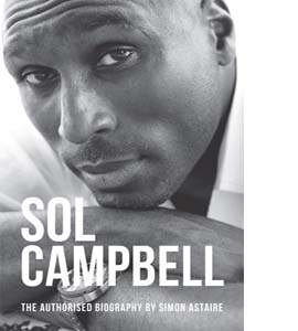 Sol Campbell - The Authorised Biography (HB)