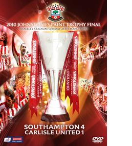 Southampton 4 Carlisle 1 Johnstone's Paint Trophy 2010 (DVD)