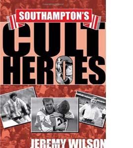 Southampton's Cult Heroes (HB)