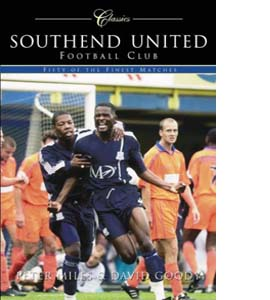 Southend United Football Club: Classic Matches