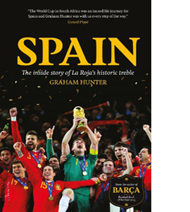 Spain: The Inside Story of La Roja's Historic Treble (HB)