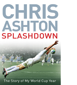 Splashdown: The Story of My World Cup Year (HB)