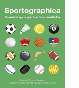 Sportographica: The World of Sport As You Have Never Seen It Bef