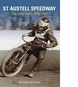 St Austell Speedway: The Early Years