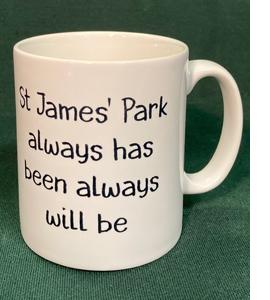 St James' Park Always Has Been Always Will Be (Mug)