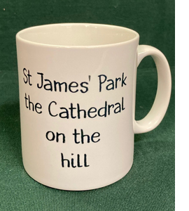 St James' Park The Cathedral On The Hill (Mug)