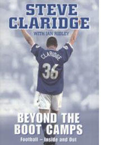 Steve Claridge - Beyond The Boot Camps (HB)