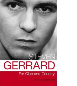 Steven Gerrard - For Club And Country