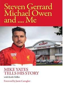 Steven Gerrard, Michael Owen and Me (HB)