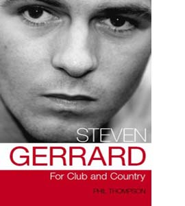 Steven Gerrard: For Club and Country