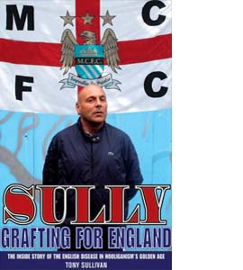 Sully: Grafting For England