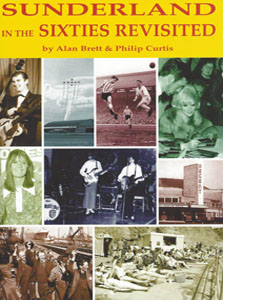 Sunderland in the Sixties: Revisited